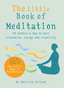 The Little Book of Meditation : 10 minutes a day to more relaxation, energy and creativity, Paperback / softback Book
