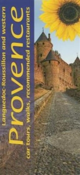 Languedoc-Roussillon and Western Provence : 12 Car Tours, 70 Long and Short Walks, Recommended Restaurants, Paperback Book
