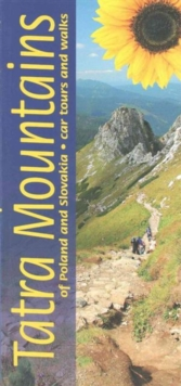 Tatra Mountains of Poland and Slovakia : 7 car tours, 50 long and short walks, Paperback / softback Book