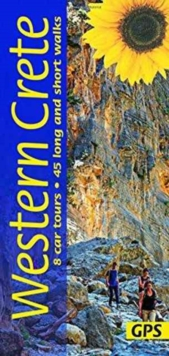 Western Crete : 8 Car Tours, 45 Long and Short Walks, Paperback Book