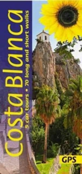 Costa Blanca : 5 Car Tours, 70 Long and Short Walks, Paperback Book