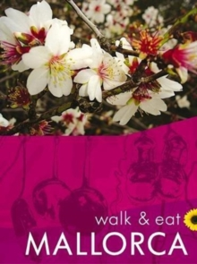 Mallorca Walk & Eat, Paperback / softback Book