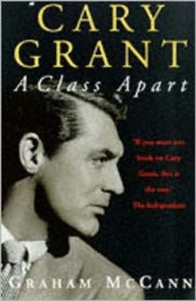 Cary Grant : A Class Apart, Paperback Book