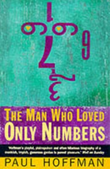 The Man Who Loved Only Numbers : The Story of Paul Erdoes and the Search for Mathematical Truth, Paperback Book