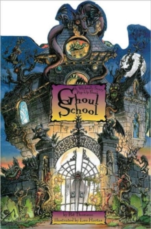 Ghoul School : A Wickedly Scary Pop-up Book, Hardback Book