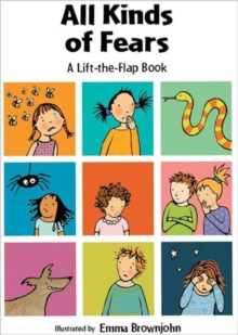All Kinds of Fears : a Lift-the-Flap Book, Hardback Book