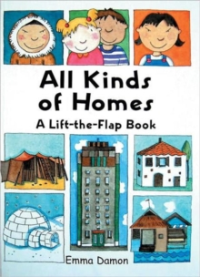 All Kinds of Homes : a Lift-the-Flap Book, Hardback Book
