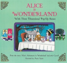 Alice in Wonderland : With Three-Dimensional Pop-Up Scenes, Hardback Book