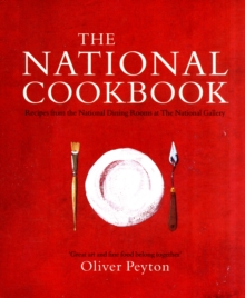 The National Cookbook : Recipes from the National Dining Rooms at The National Gallery, Hardback Book