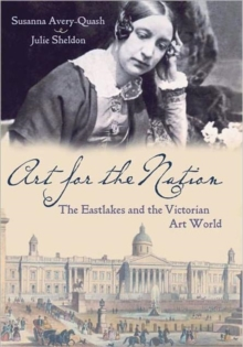Art for the Nation : The Eastlakes and the Victorian Art World, Hardback Book