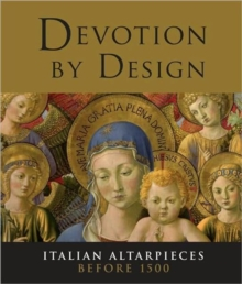 Devotion by Design : Italian Altarpieces Before 1500, Hardback Book