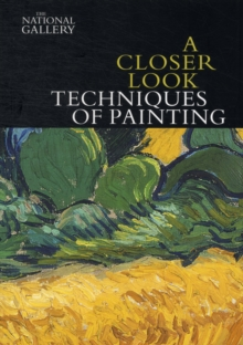 A Closer Look: Techniques of Painting, Paperback Book