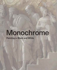 Monochrome : Painting in Black and White, Hardback Book