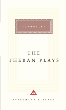 The Theban Plays : Oedipus the King,Oedipus at Colonus, JACKET LO D2K, Hardback Book