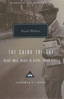 The Cairo Trilogy : Palace Walk, Palace of Desire, Sugar Street, Hardback Book