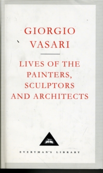 Lives Of The Painters, Sculptors And Architects Volume 1, Hardback Book