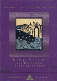 King Arthur And His Knights Of The Round Table, Hardback Book