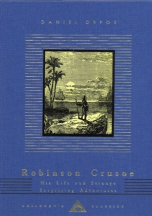 Robinson Crusoe : His Life and Strange Surprising Adventures, Hardback Book