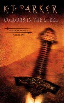 Colours In The Steel : Fencer Trilogy volume 1, Paperback Book
