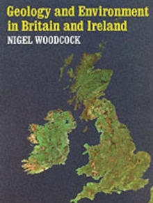 Geology and Environment in Britain and Ireland, Paperback Book