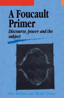 A Foucault Primer : Discourse, Power And The Subject, Paperback / softback Book