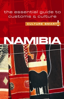 Namibia - Culture Smart! : The Essential Guide to Customs & Culture, Paperback / softback Book