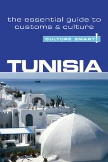 Tunisia - Culture Smart! : The Essential Guide to Customs & Culture, Paperback / softback Book