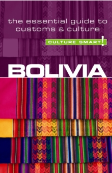 Bolivia - Culture Smart! The Essential Guide to Customs & Culture, Paperback Book