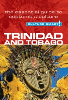 Trinidad & Tobago - Culture Smart! The Essential Guide to Customs & Culture, Paperback / softback Book