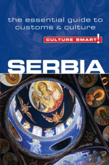 Serbia - Culture Smart! The Essential Guide to Customs & Culture, Paperback / softback Book