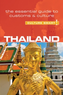 Thailand - Culture Smart! : The Essential Guide to Customs & Culture, Paperback / softback Book