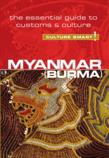 Myanmar (Burma) - Culture Smart! The Essential Guide to Customs & Culture, Paperback / softback Book