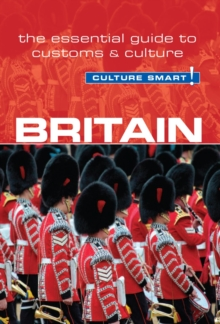 Britain - Culture Smart! : The Essential Guide to Customs & Culture, Paperback / softback Book