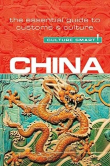 China - Culture Smart! The Essential Guide to Customs & Culture, Paperback Book