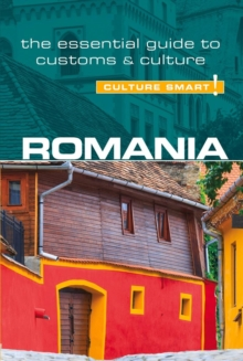 Romania - Culture Smart! : The Essential Guide to Customs & Culture, Paperback / softback Book