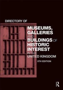 Directory of Museums, Galleries and Buildings of Historic Interest in the United Kingdom, Hardback Book