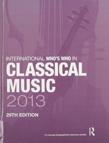 The International Who's Who in Classical/Popular Music Set 2013, Hardback Book