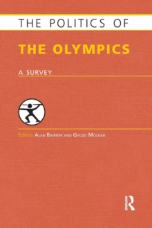 The Politics of the Olympics : A Survey, Paperback / softback Book