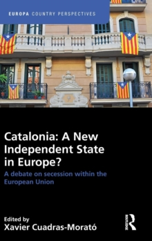 Catalonia: A New Independent State in Europe? : A Debate on Secession Within the European Union, Hardback Book