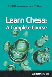 Learn Chess : A Complete Course, Paperback Book