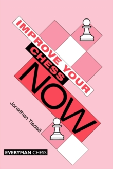 Improve Your Chess Now, Paperback Book