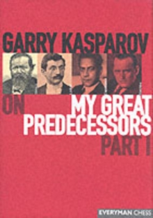 Gary Kasparov on My Great Predecessors : Pt. 1, Hardback Book