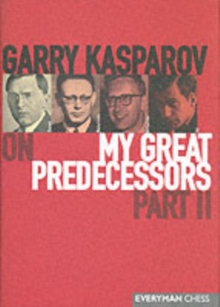 Gary Kasparov on My Great Predecessors : Pt. 2, Hardback Book