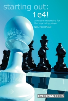 Starting Out: 1e4 : A Reliable Repertoire For The Opening Player, Paperback Book
