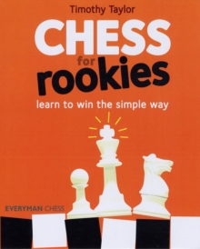 Chess for Rookies : Learn to Play, Win and Enjoy, Paperback / softback Book