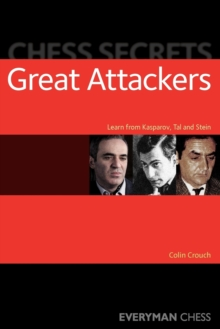 Chess Secrets: The Great Attackers, Paperback Book