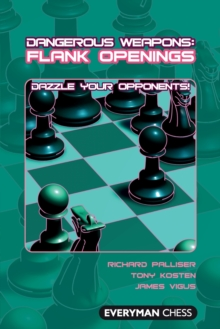 Flank Openings : Dazzle Your Opponents!, Paperback / softback Book