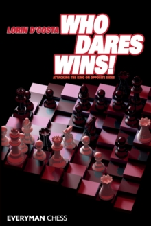 Who Dares Wins! : Attacking the King on Opposite Sides, Paperback Book