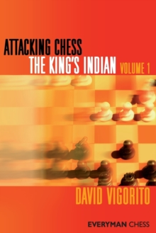 Attacking Chess: The King's Indian : v. 1, Paperback / softback Book