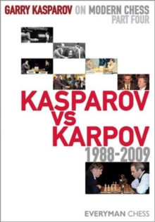 Garry Kasparov on Modern Chess, Part 4 : Kasparov v Karpov 1988-2009, Hardback Book